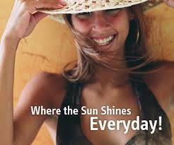 WHERE THE SUN SHINES EVERYDAY